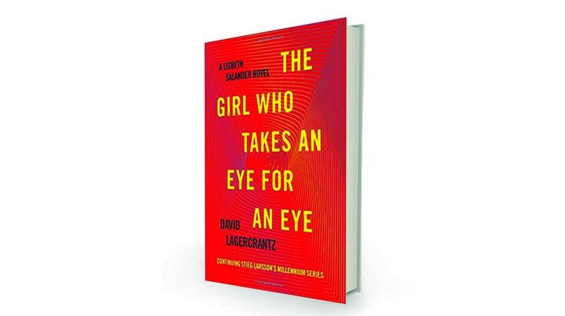 The Girl Who Takes  an Eye for an Eye by David Lagercrantz  Hachette India, Rs 599.