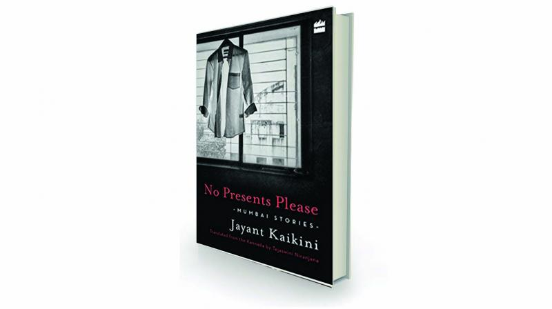 No Presents Please: Mumbai Stories by Jayant Kaikini HarperPerennial, Rs 350