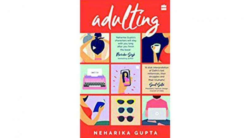 Adulting by neharika gupta HarperCollins India pp.216, Rs 299