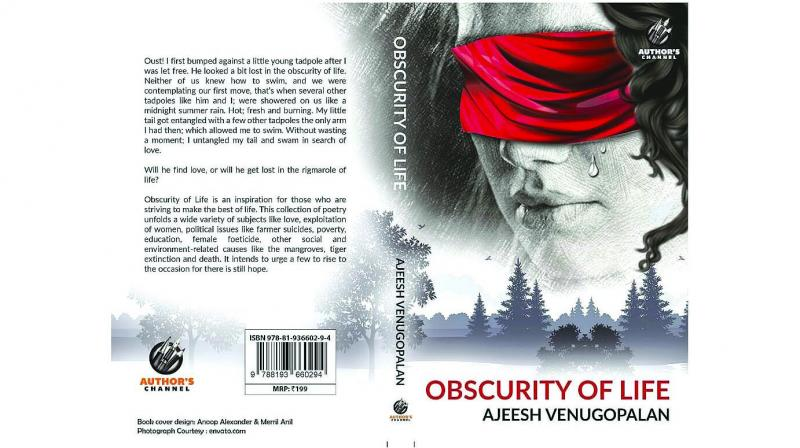 Obscurity of Life by Ajeesh Venugopalan, Publisher: Author's Channel, Pp.107, Rs 199.