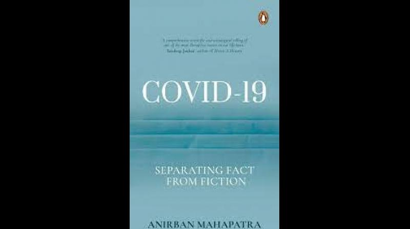 One of the biggest achievements of this book is the lucid, non-judgmental manner in which Mahapatra debunks all the various swirls of misinformation around Covid-19 and its spread. — DC Image