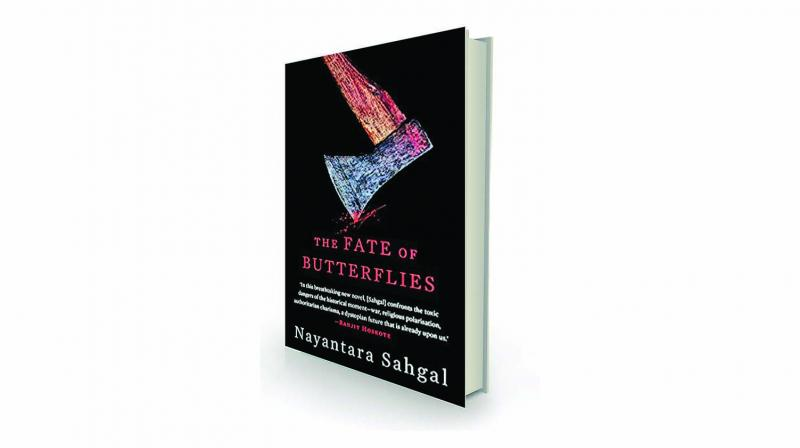 The fate of butterflies, By Nayantara Sahgal Speaking Tiger, Rs 450.