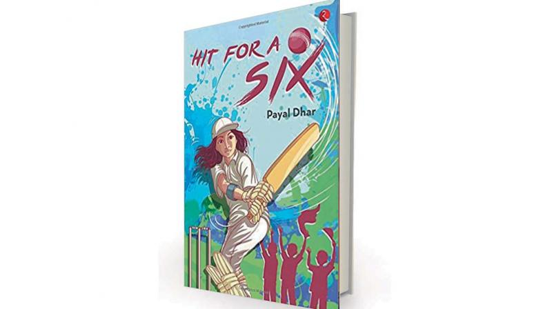 Hit for a Six by Payal Dhar, Rupa, Rs 195