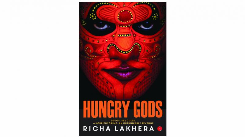 Hungry Gods By Richa Lakhera Pages 196 Price Rs 295 Publisher Rupa Publishers