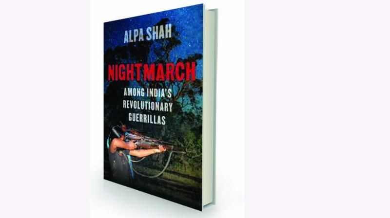 Nightmarch: A Journey into India's Naxal Heartlands By Alpa Shah HarperCollins Rs 699