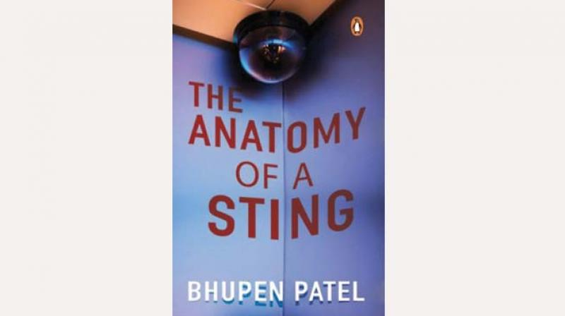 The Anatomy of a Sting by Bhupen Patel Penguin Random House pp 224; Rs 299