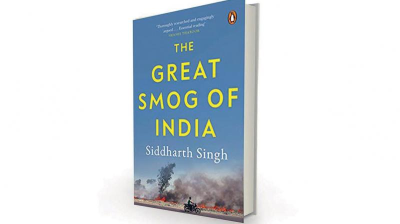 The Great Smog of India by Siddharth Singh, Penguin Viking, Rs 499.