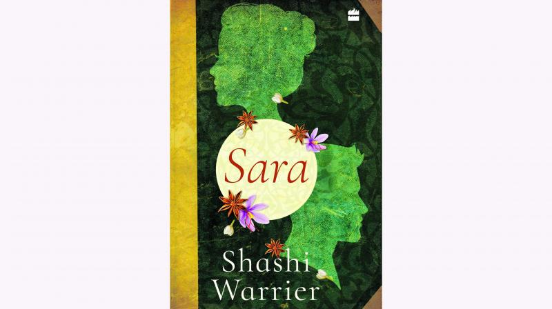 Sara by Shashi Warrier, Publisher: Harper Collins, Pp. 328, Rs 399.