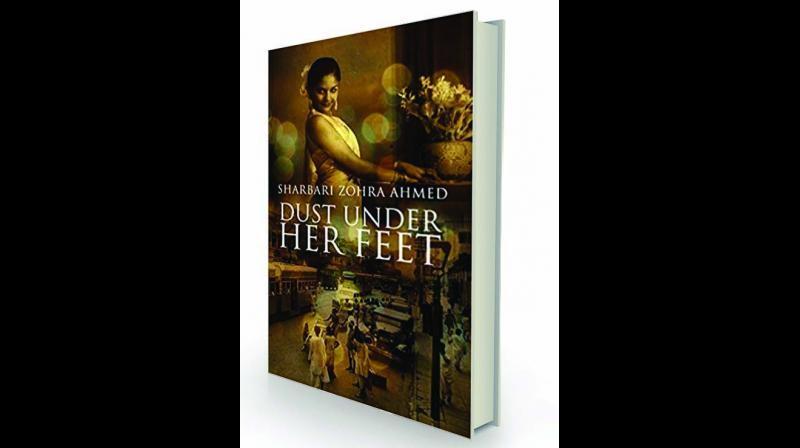 Dust Under Her Feet by Sharbari Zohra Ahmed Westland, Rs 599