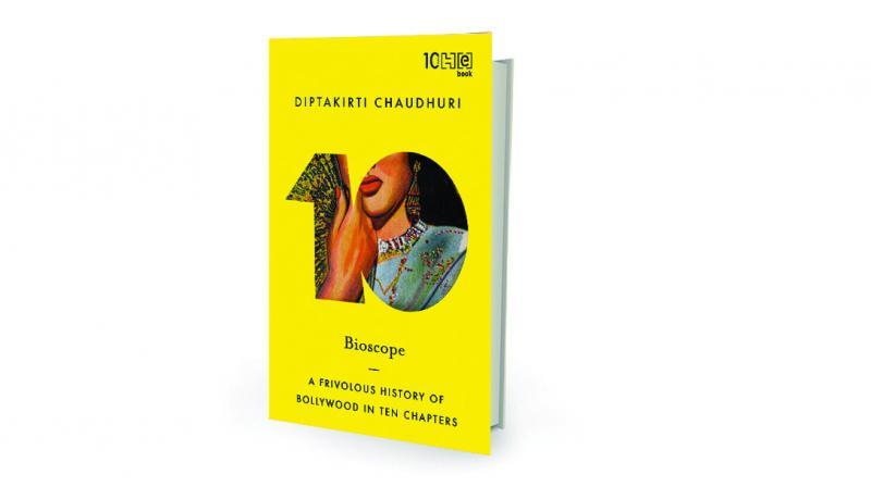 Bioscope: A Frivolous History of Bollywood in Ten Chapters Diptakirti Chaudhuri, Hachette India, pp.232, Rs 280