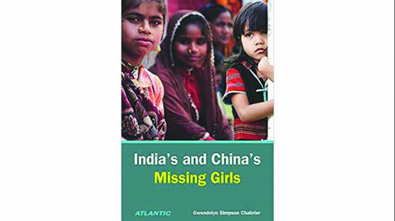 India's and China's missing girls, By Gwendolyn Simpson Chabrier Atlantic pp.152, Rs 595.