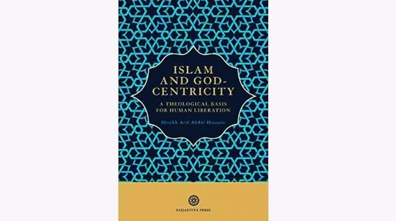 Islam and God-Centricity: A Theological Basis for Human Liberation By Shaykh Arif & Abdul Hussain Al-Mahdi Institute, Birmingham pp.136, Rs 599