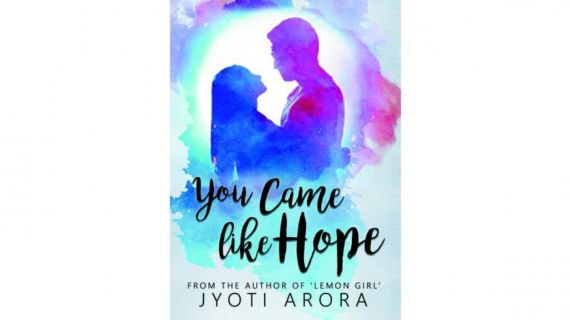 You Came Like Hope By Jyoti Arora Jyoti Arora  Rs 235; pp. 213.