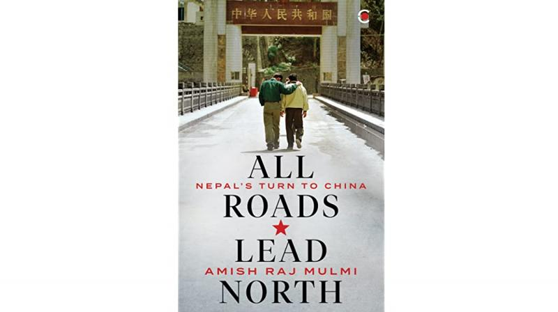 Book cover of All Roads Lead North by Amish Raj Mulmi. (Photo: Goodreads)