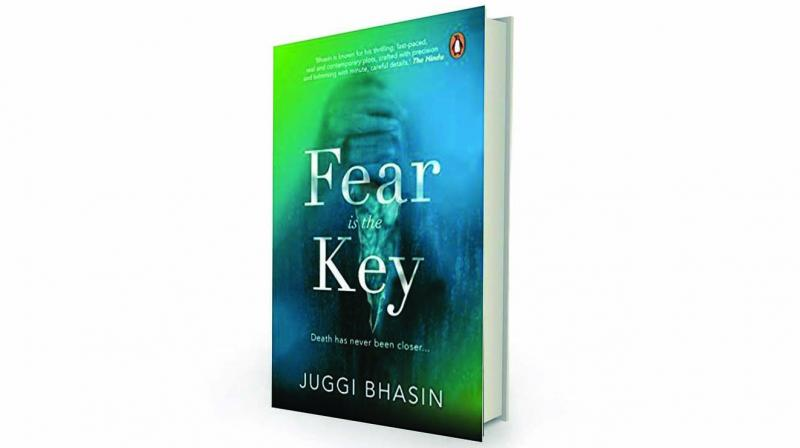 Fear is the Key by Juggi Bhasin Penguin Random House, Rs 225