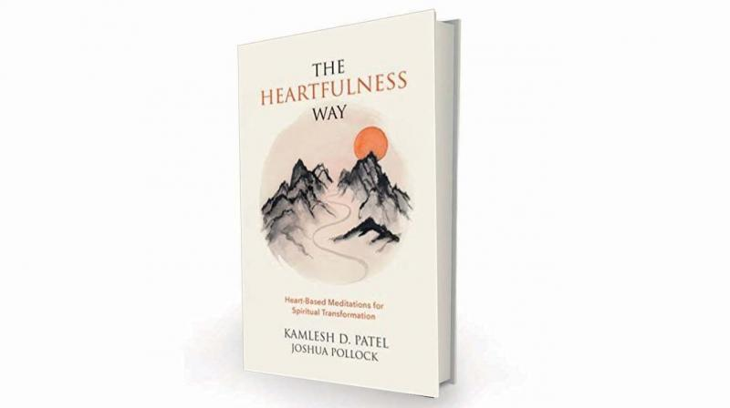 The Heartfulness Way: Heart-Based Meditations for Spiritual Transformation by Kamlesh D. Patel & Joshua Pollock, Westland, Rs 198.
