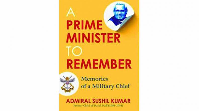 A Prime Minister to Remember: Memories of a Military Chief, By Admiral Sushil Kumar, Konark pp 135, Rs 650.