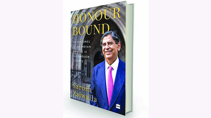 Honour Bound: Adventures of an Indian Lawyer in the English Courts by Sarosh Zaiwalla HarperCollins, Rs 699