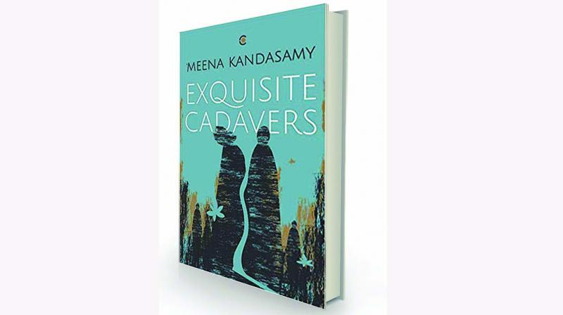 Exquisite Cadavers By Meena Kandasamy Westland, Rs 399