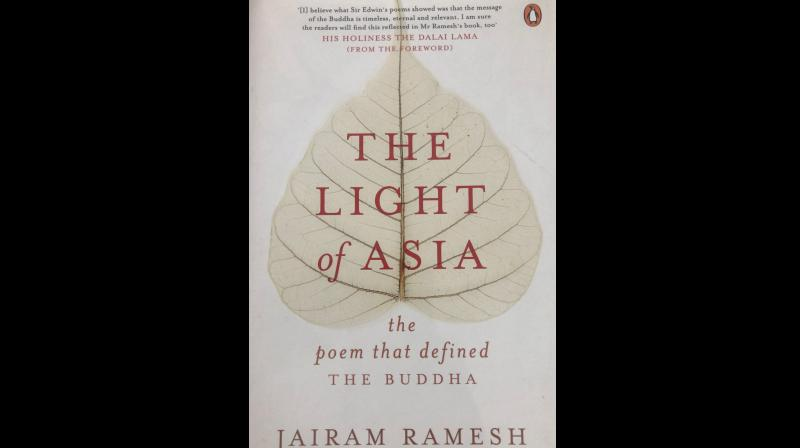 The poem, 'Light of Asia', by Edwn Arnold has a curious life and journey of its own.