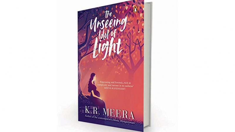 The Unseeing Idol of Light by K.R. Meena, translated by Ministhy S., Penguin India, Rs 499