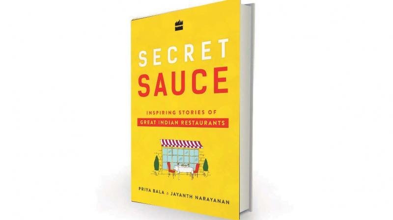 Secret Sauce - Inspiring stories of great Indian restaurants by Priya Bala & Jayanth Narayanan, Harper Collins india, Rs 599