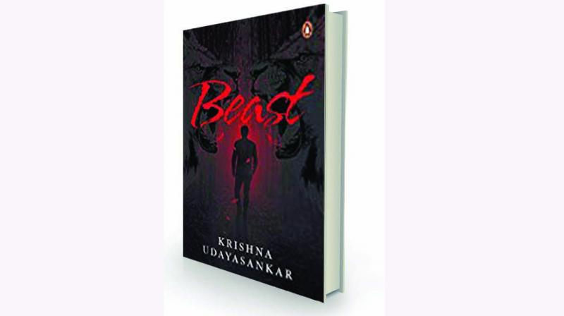 Beast by Krishna Udayasankar Penguin, Rs 399