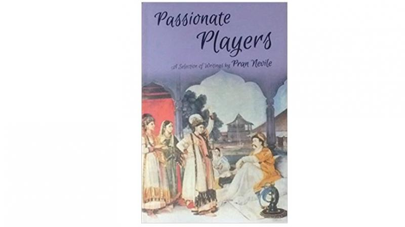 Passionate Players: A selection of writings, By Pran Nevile, Book Wise India, pp 190, Rs 495