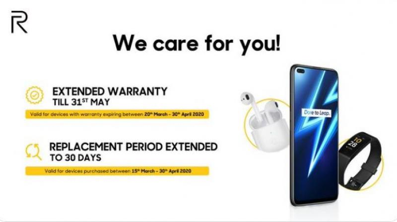 Realme phones and accessories purchased between March 15 and April 30 can be replaced anytime within 30 days of buying them.
