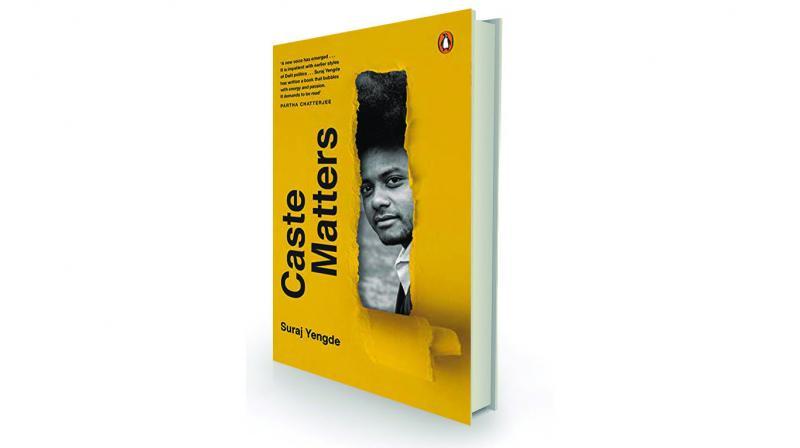 Caste Matters, by Suraj Yengde Penguin, Rs 599.