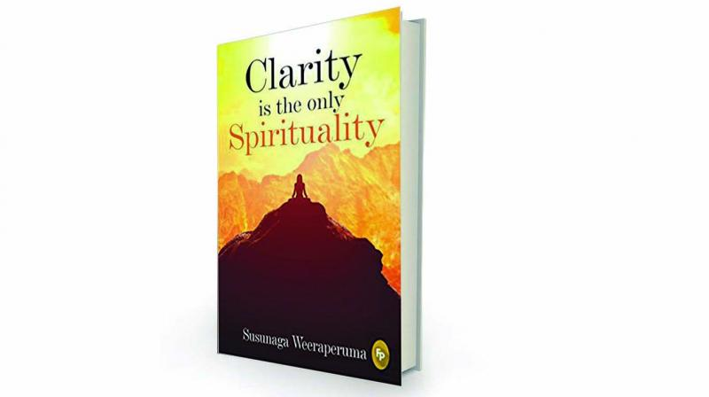 Clarity is the only  spirituality by Susunaga Weeraperuma Fingerprint, Rs 599