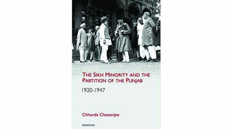 The Sikh Minority and the Partition of the Punjab 1920-1947 By Chhanda Chatterjee Manohar pp235, Rs 1,095
