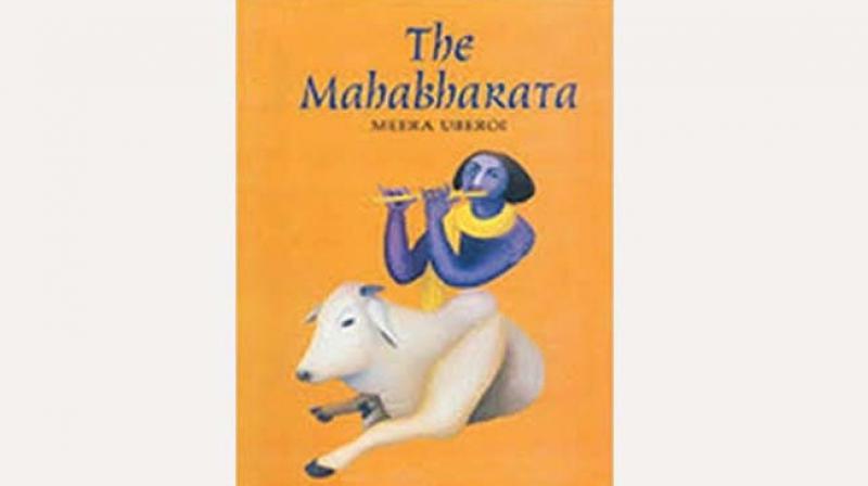 The Mahabharata By Meera Uberoi, Primus Books pp 386, Rs 295