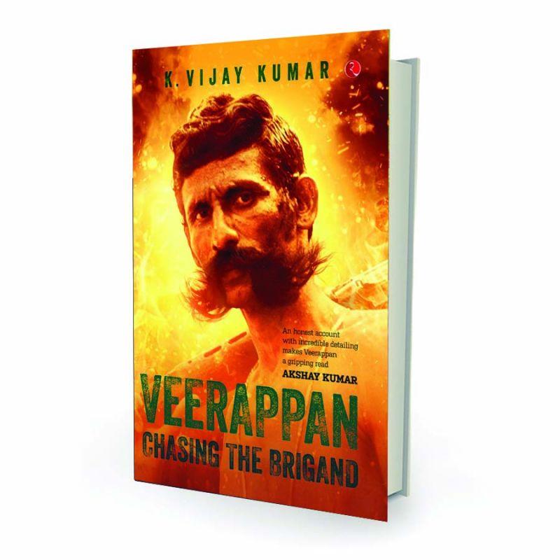 Veerappan: Chasing the Brigand by K. Vijay Kumar (Rupa Publications) PP. 263; Price: Rs 500