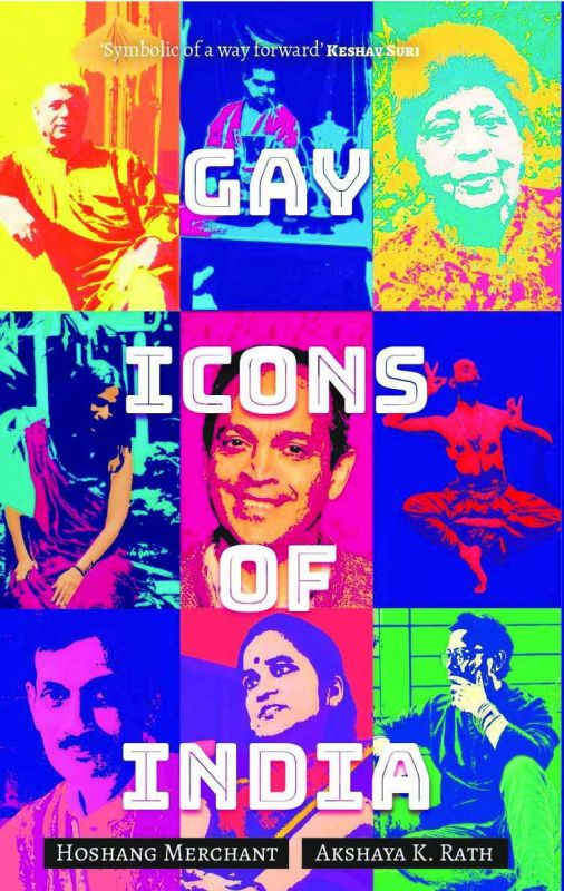 Gay Icons of India, by Hoshang Merchant, Publisher:  Pan Macmillan India , Pp.256, Rs 450.