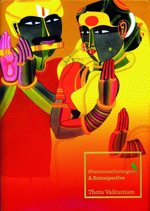 Bhaavanaatharanga: A Retrospective Thota Vaikuntam India Fine Art, Rs 3,000, pp 206