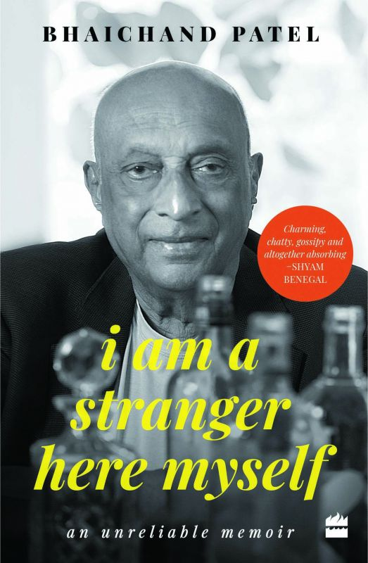 I am a Stranger Here Myself By bhaichand patel HarperCollins pp 272; Rs 655