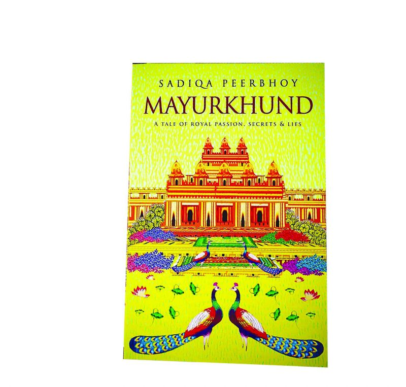 Mayurkhund Sadiqa Peerbhoy Pp:284 Publisher: Readomania — Kolkata Cost: Rs 295.