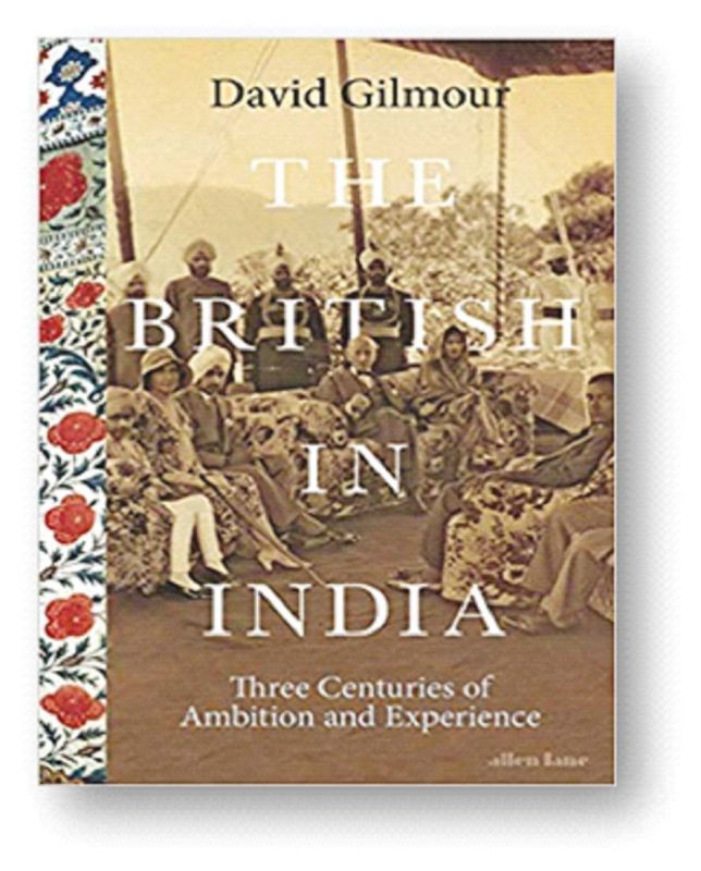 The British in India by David Gilmour; Allen Lane; pp 622, Rs 999