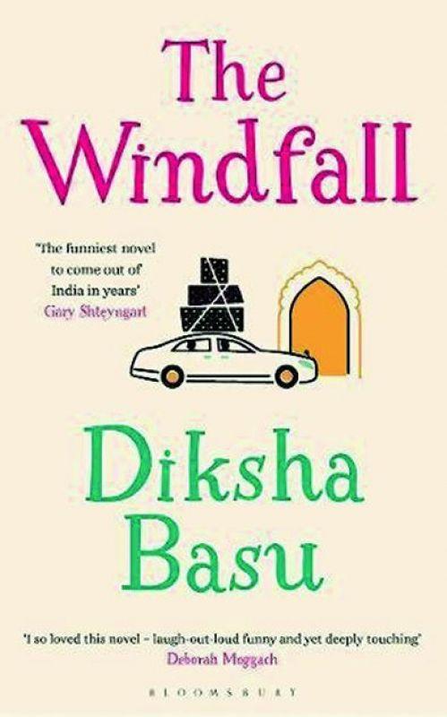 The Windfall by Diksha Basu Bloomsbury India  pp. 304, Rs 374.