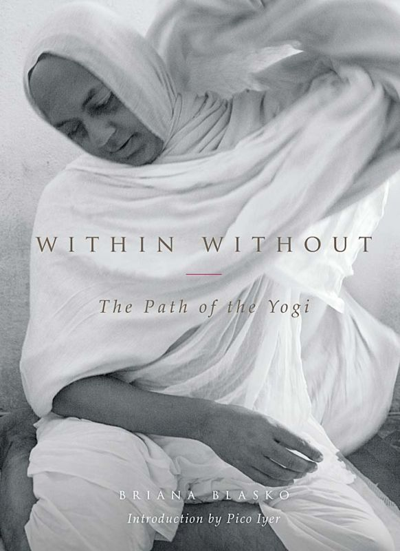 With without: tHE PATH OF A yOGI by briana Blasko Rs 999, pp 136 HarperCollins