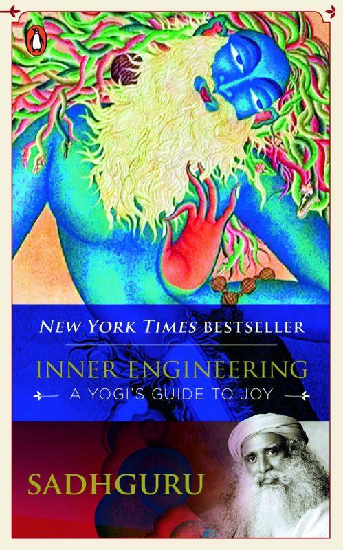 Inner Engineering by Sadhguru Rs 299, pp 300 Penguin Random House.