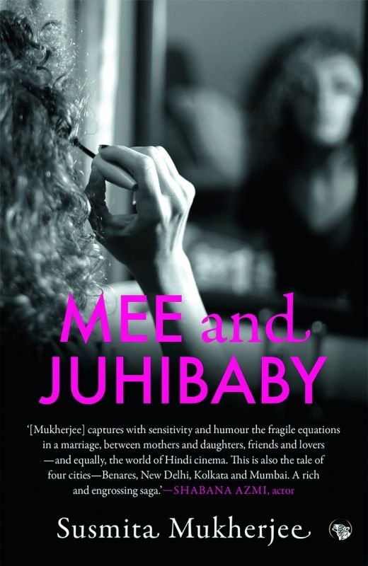 Mee and juhibaby by Susmita mukherjee Pp. 280, Rs 350 Speaking Tiger.