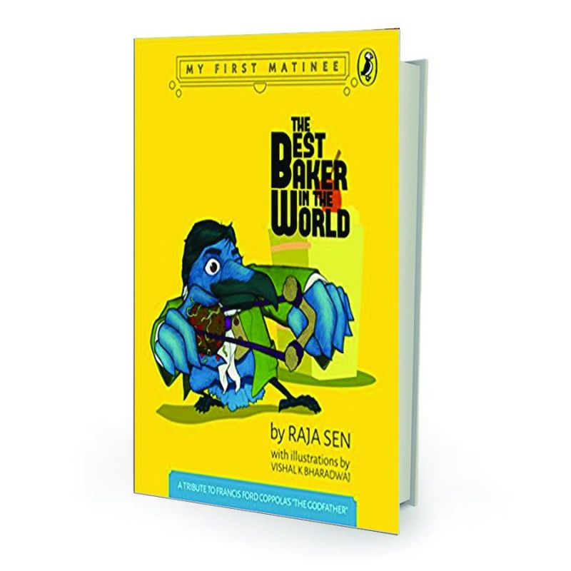 The Best Baker in the World by Raja Sen  Penguin/Puffin pp.64, Rs 338