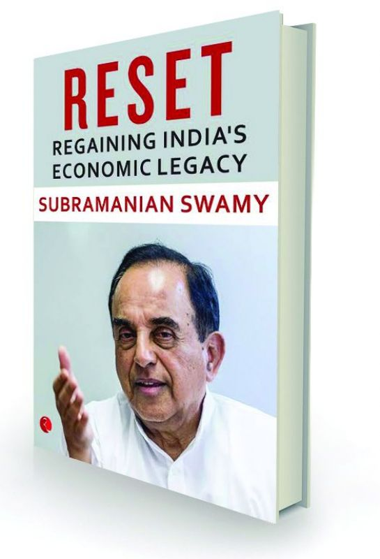 Reset: Regaining India's Economic Legacy by Subramaniam Swamy Rupa, Rs 499