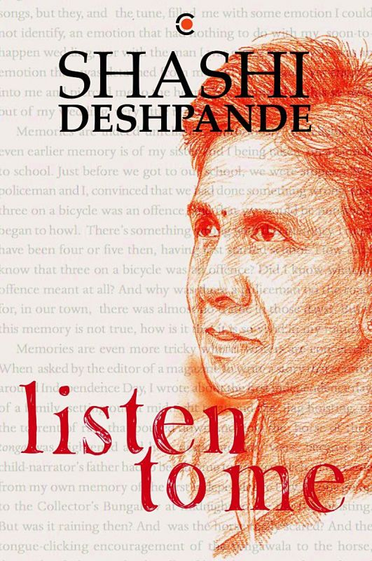 Listen to Me by Shashi Desphande Pp 370. , Rs 699 Westland Books