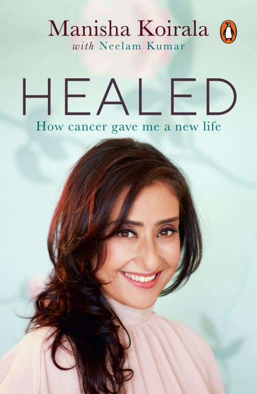 Healed by Manisha Koirala Penguin Books Pp. 240,  Rs 499.