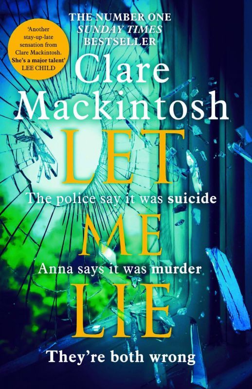 Let me lie by Clare Mackintosh Rs 399, pp 528   Hachette India