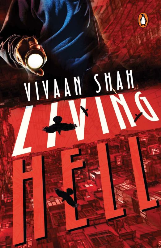 Living Hell by  Vivaan Shah Penguin India pp. 250  Rs 256