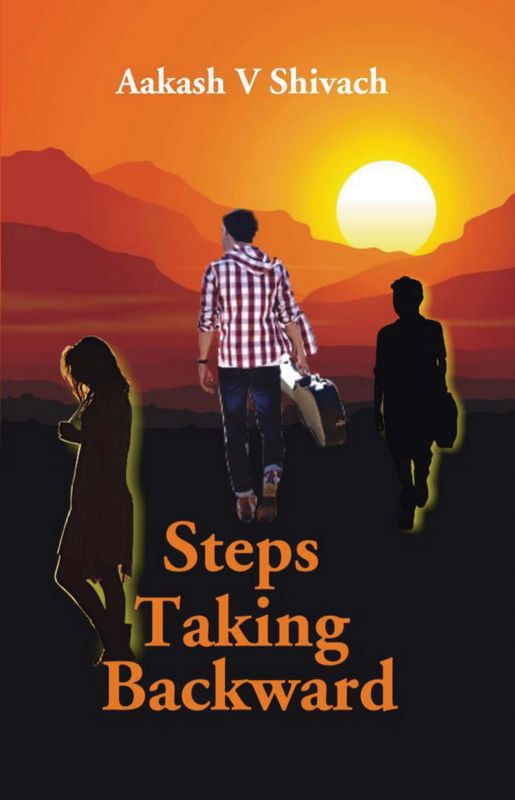 Steps taking backwards by Aakash V Shivach, Publisher: Gyan Books,  pp. 239, Rs 199